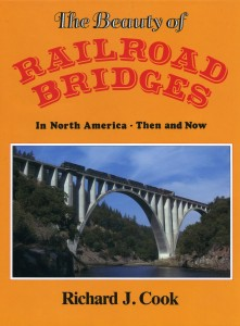 The Beauty of Railroad Bridges by Richard J. Cook