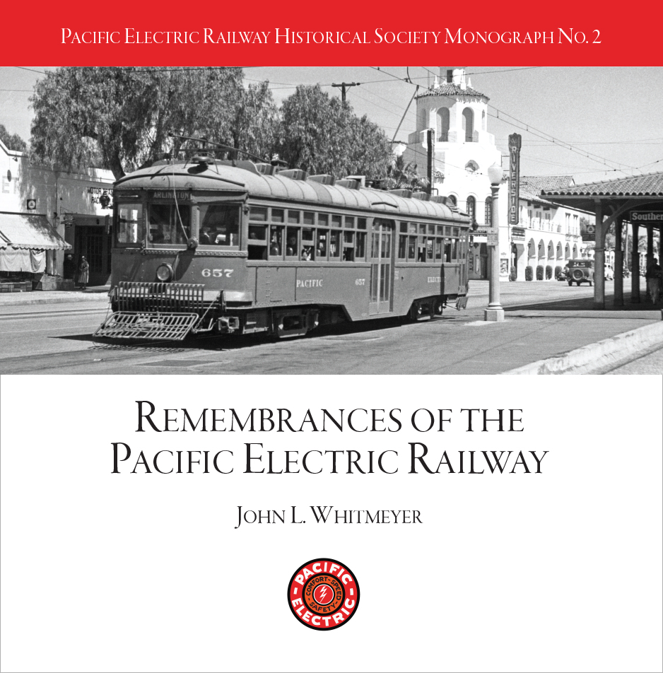"John L. ""Jack"" Whitmeyer, PERHYS Monograph No.2, ""Remembrances of the Pacific Electric Railway"""